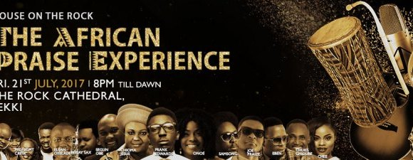 LINE UP FOR THE AFRICAN PRAISE EXPERIENCE 2017 #TAPE