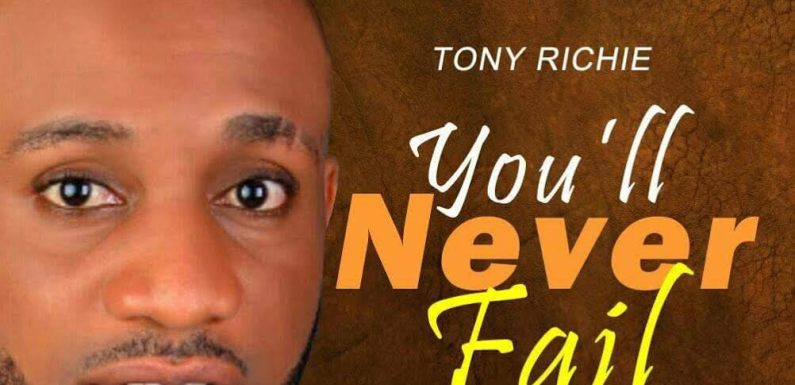 """TONY RICHIE RELEASES NEW SONG """"YOU'LL NEVER FAIL"""" @richiesoar"""