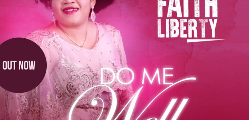 "FAITH LIBERTY RELEASES NEW SONG ""DO ME WELL"" @FaithUche2003"