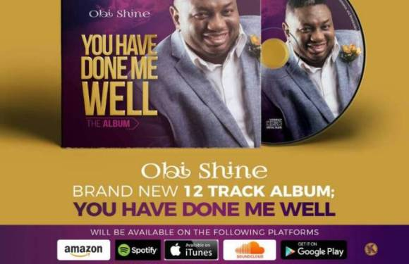 """OBI SHINE RELEASES BRAND NEW ALBUM """"YOU HAVE DONE ME WELL"""""""