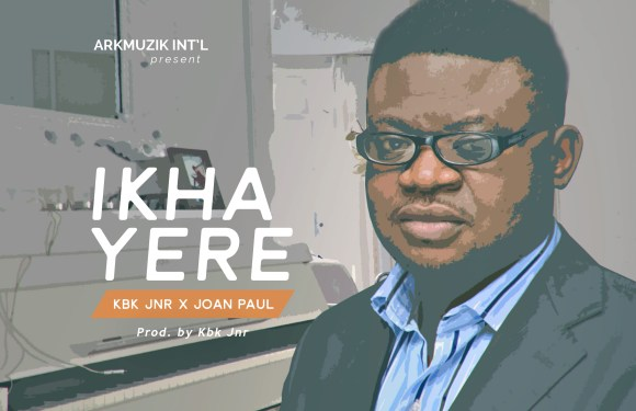 "KBK JNR RELEASES NEW SINGLE ""IKHAYERE"" FT JOAN PAUL #JazzChronicles @kbkjnr @joanpaul"