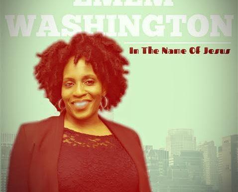 "EMEM WASHINGTON PREMIERS NEW SINGLE ""IN THE NAME OF JESUS"" @ememwashington"