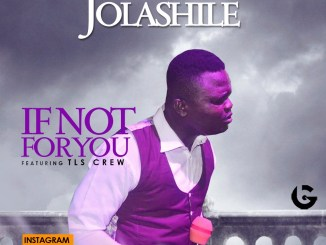 JOLASHILE - IF NOT FOR YOU www.247gvibes.com