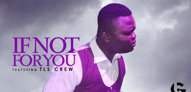"JOLASHILE PREMIERS DEBUT SINGLE ""IF NOT FOR YOU"" FT TLS CREW"