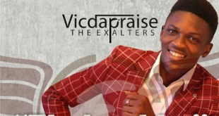 Vic da Praise - Ebube dike 247GVIBES