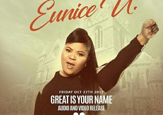 euNICE U GREAT IS YOUR NAME LYRICS