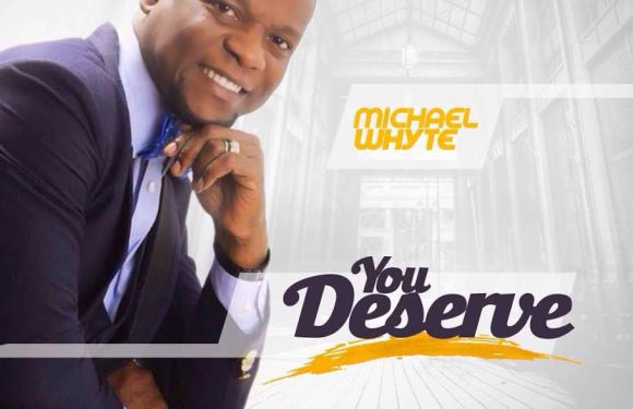 """MICHAEL WHYTE UNVEILS NEW SINGLE """"YOU DESERVE"""" @michaelwhyte23"""