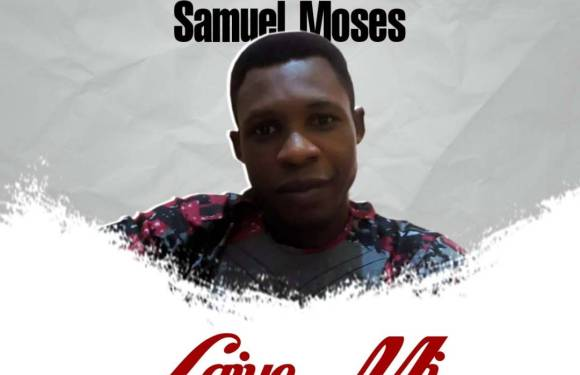 Samuel Moses releases new Single titled Laiye mi