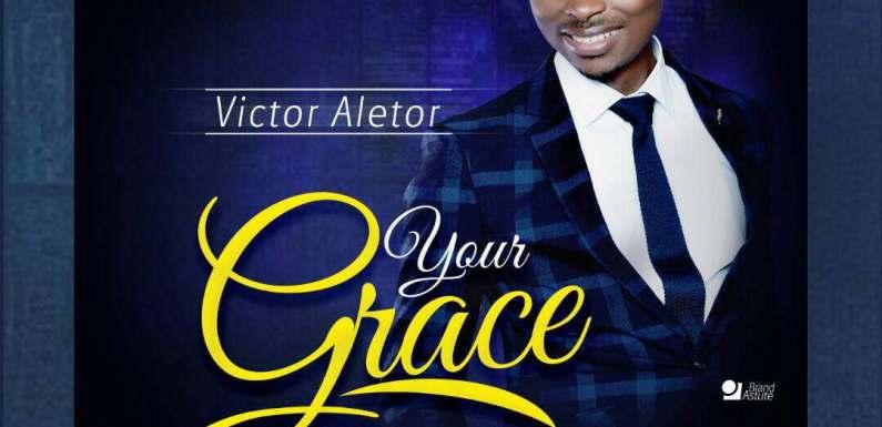 (MP3) : Your Grace – Victor Aletor @valetormusic