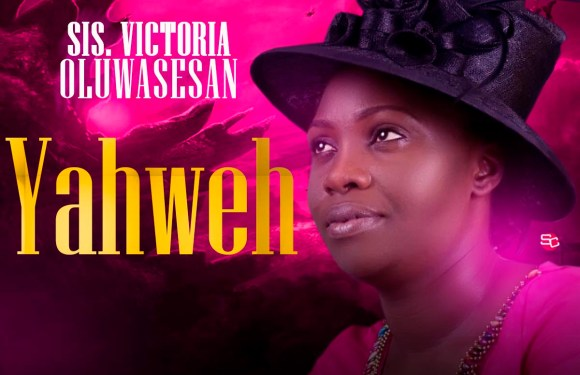 "Sis Victoria Olusesan Releases New Single ""Yahweh"""
