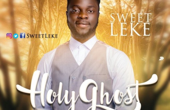 (MP3) : HOLY GHOST -SWEETLEKE @Sweetleke