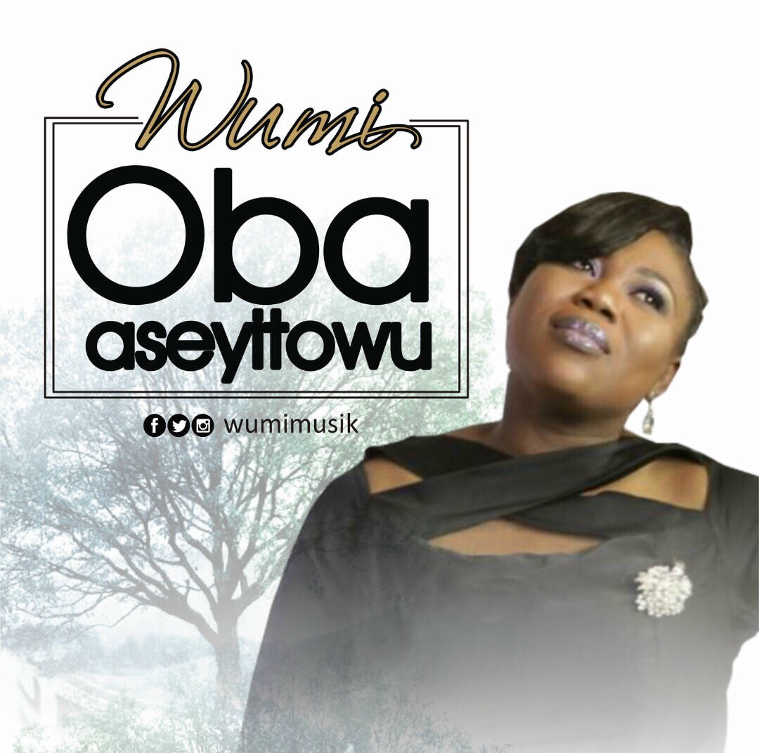 (Video + Audio) : Oba Aseyitowu - Wumi [@wumimusik]