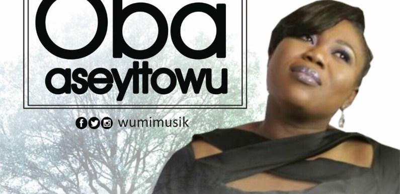 (Video + Audio) : Oba Aseyitowu – Wumi [@wumimusik]
