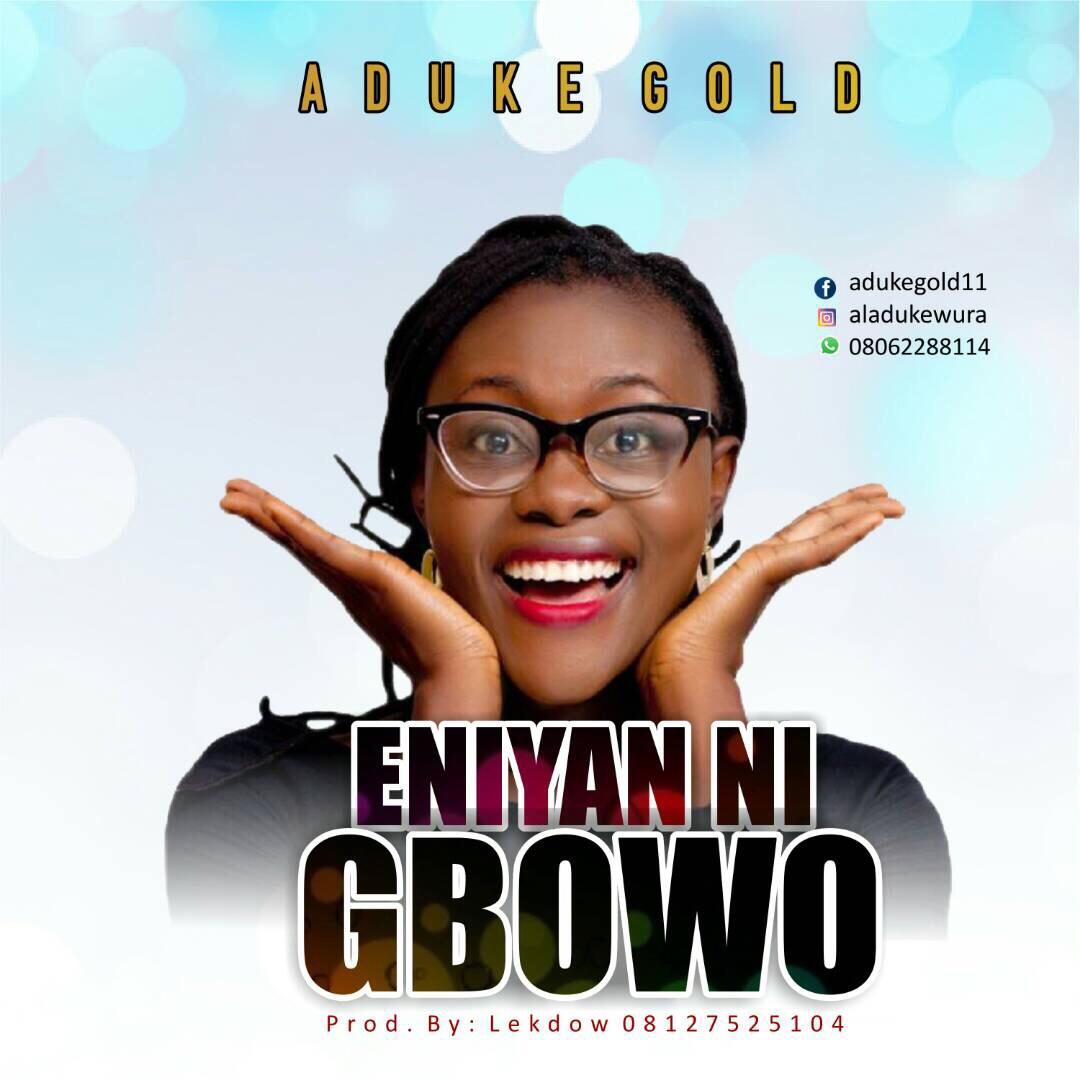 (AUDIO) : Eniyan ni Gbowo - Aduke Gold