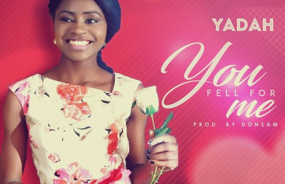 (AUDIO) : YOU FELL FOR ME – YADAH [@yadahsings]