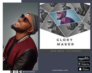 Neon Adejo - Glory Maker
