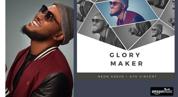 Neon Adejo - Glory Maker