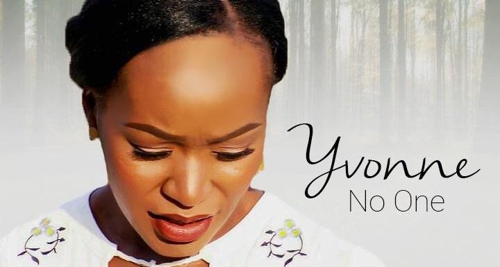 #Music : No One – Yvonne Onabolu || @OnaboluYvonne