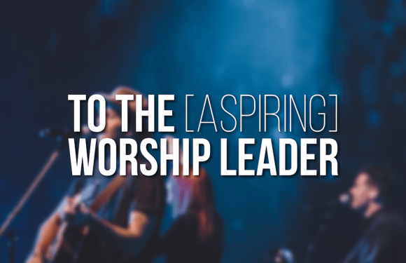 (Article) : 9 Marks of a Healthy Worship Leader