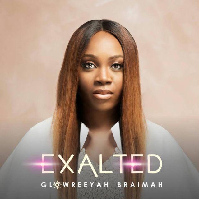 Glowreeyah Braimah - Exalted