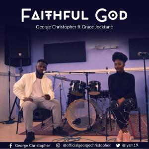 George Christopher - Faithful God