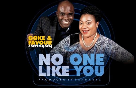 #Music : No One Like You – Goke And Favour Adeyemi