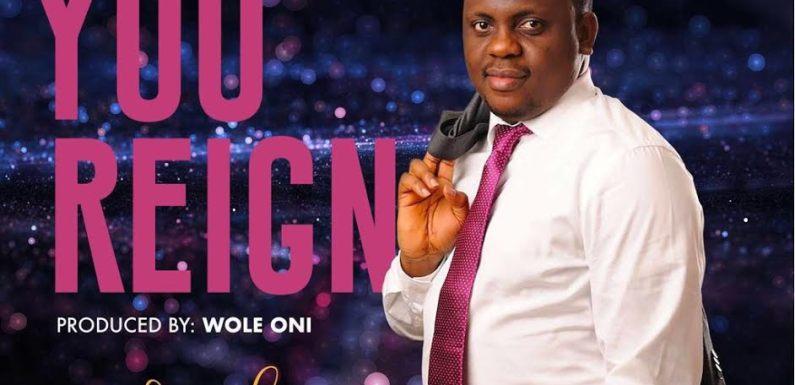#Music : You Reign – Opeyemi Abayomi    @opeyemiabayomiD