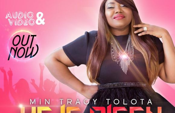 #Music : He Is Risen – Min Tracy Tolota  || @MinisterTracy