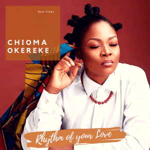 Music Video: Chioma Okereke - Rhythm Of Your Love