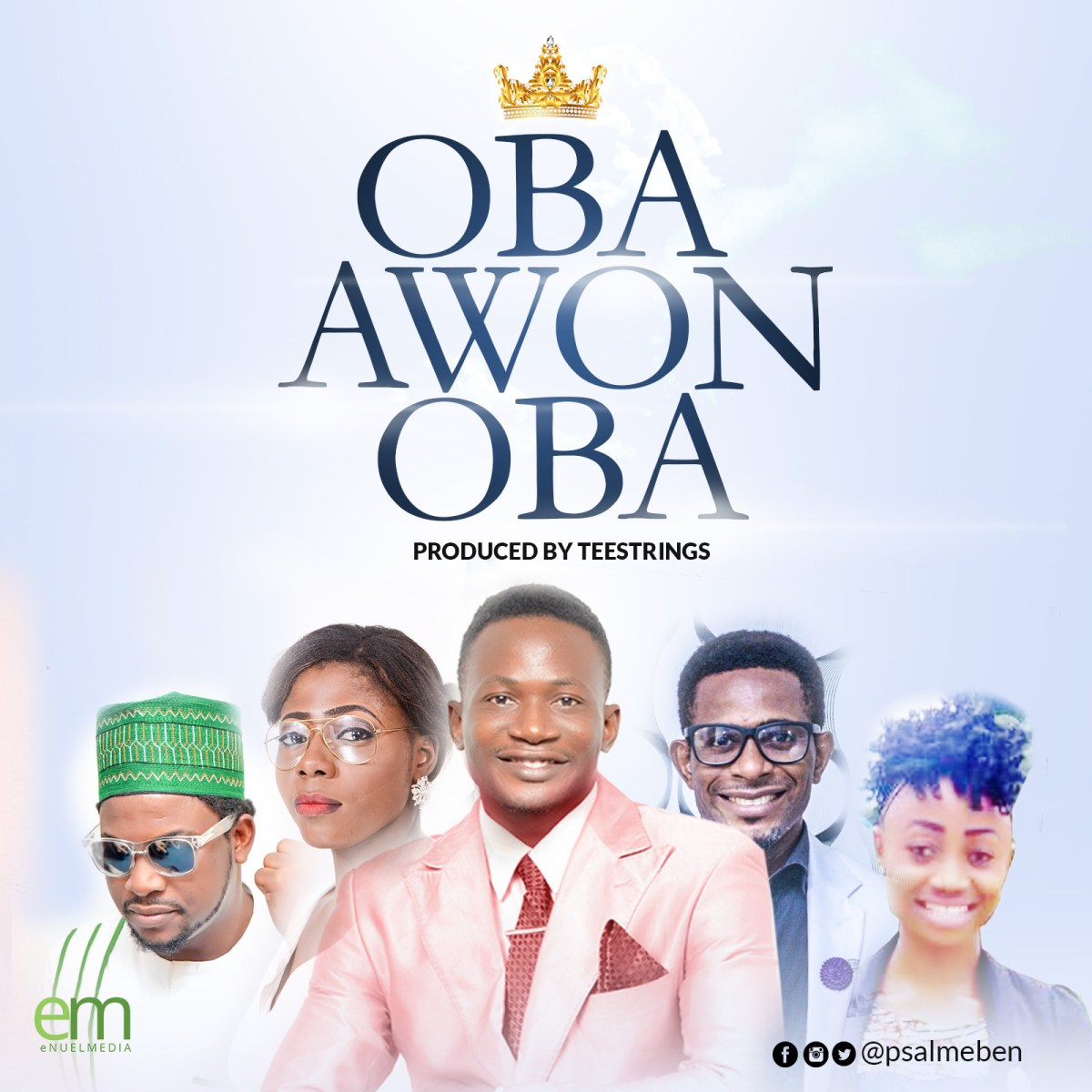 #Music : Oba Awon Oba - Psalmeben Feat. Mary, Olawale, Favour And Mike Olas | @Psalmeben @Mikeolaz @Olawalepsalmist