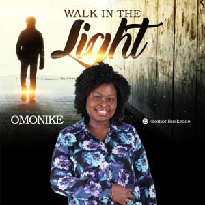 """Walk In The Light"""" By Omonike"""