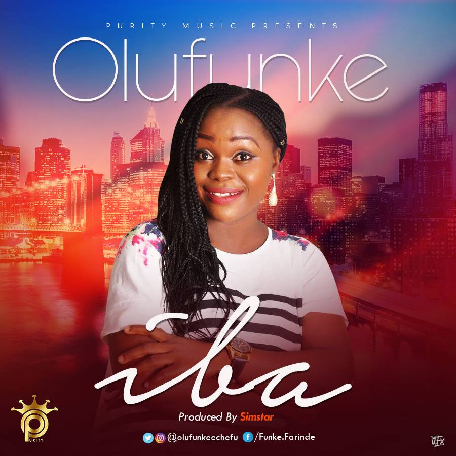 New Music : Iba - Olufunke (Produced By Simstar) | @olufunkeechefu