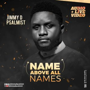 New Music: Above All Names - Jimmy D Psalmist