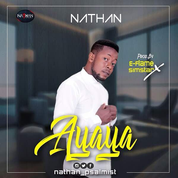 #Music : Ayaya (Audio + Video) - Nathan Psalmist | @nathan_psalmist