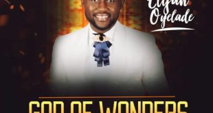 Elijah-Oyelade-God-Of-Wonders