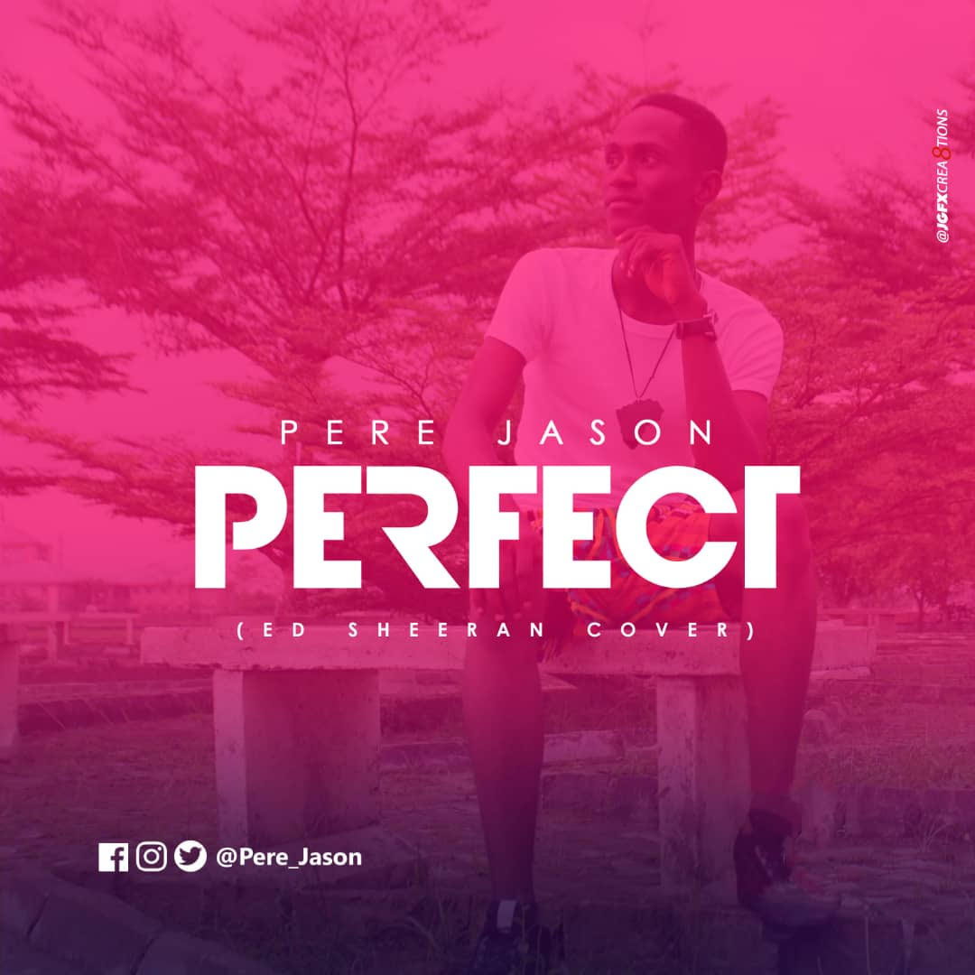 [AUDIO + VIDEO] : 'Perfect' (ED Sheeran Cover) - Pere Jason | @Pere_Jason