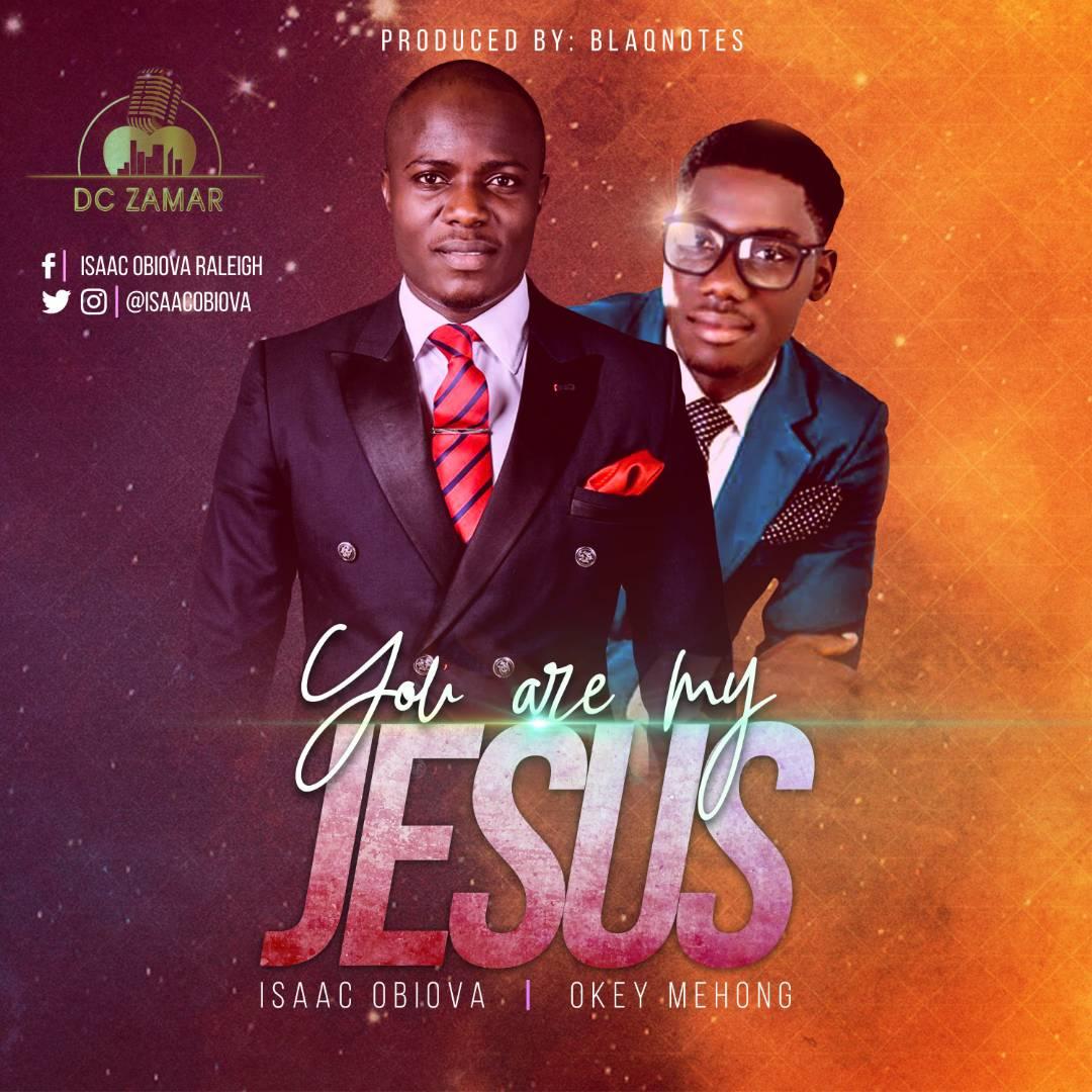 New Music : You Are My Jesus - Isaac Obiova || @isaacobiova