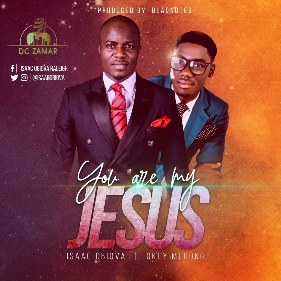New Music : You Are My Jesus - Isaac Obiova || @isaacobiova