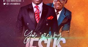 You Are My Jesus - isaac obiova