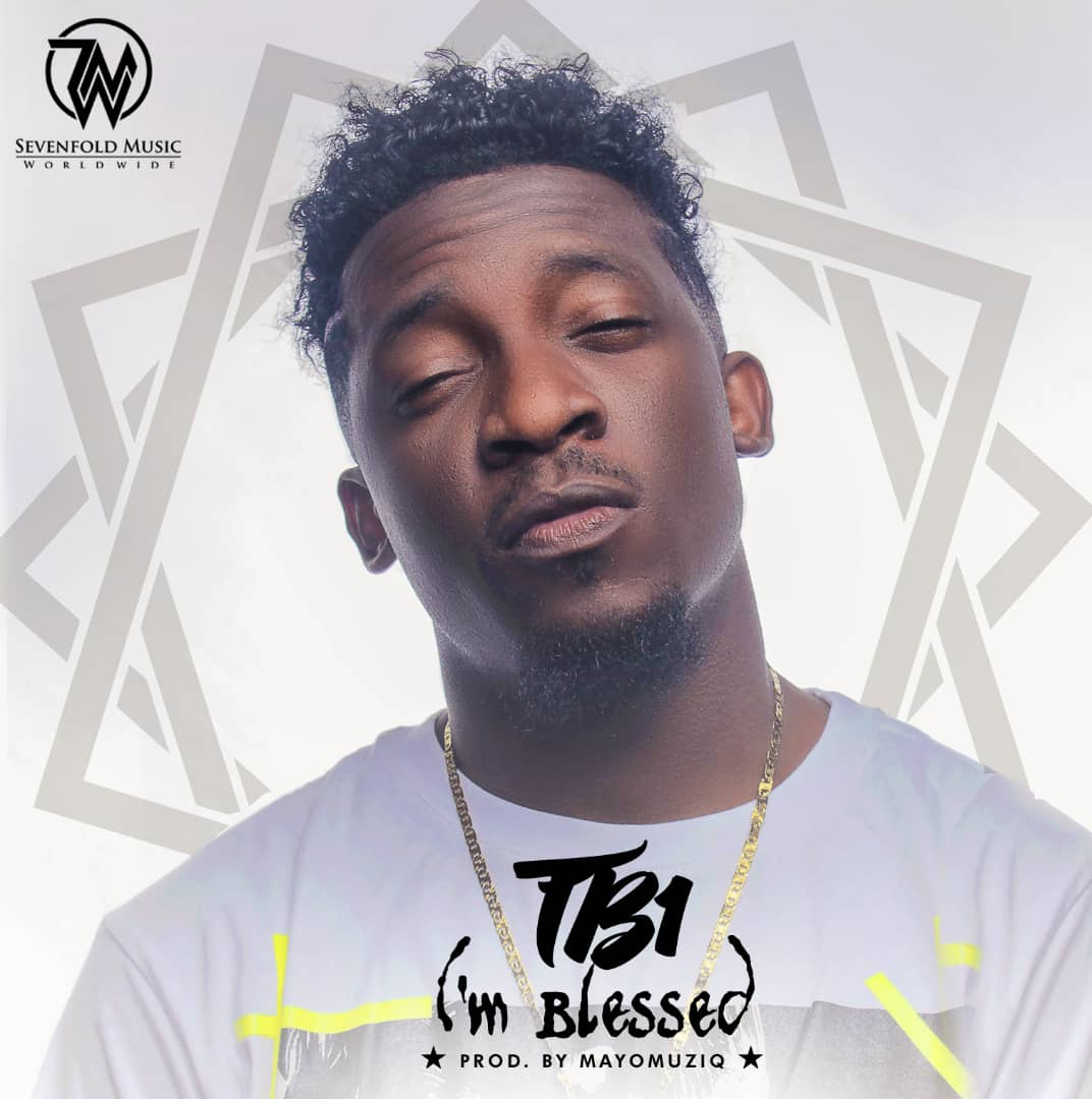 New Music : I'm Blessed - TB1 | @TheRealTB1