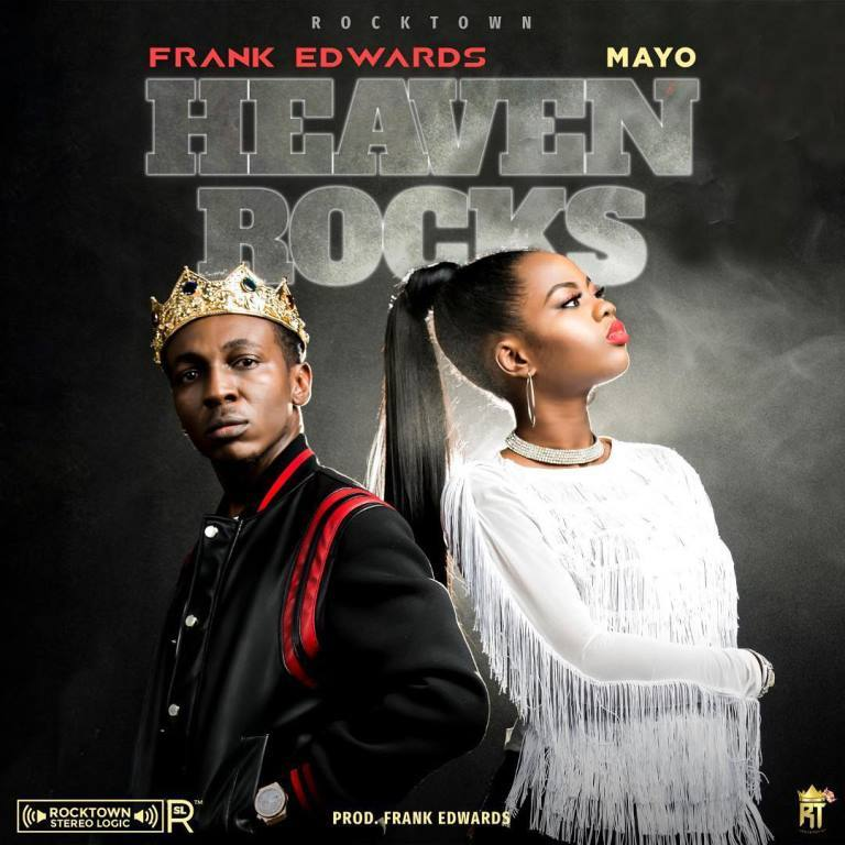 Latest Rock Music: Frank Edwards Feat Mayo – Heaven Rocks