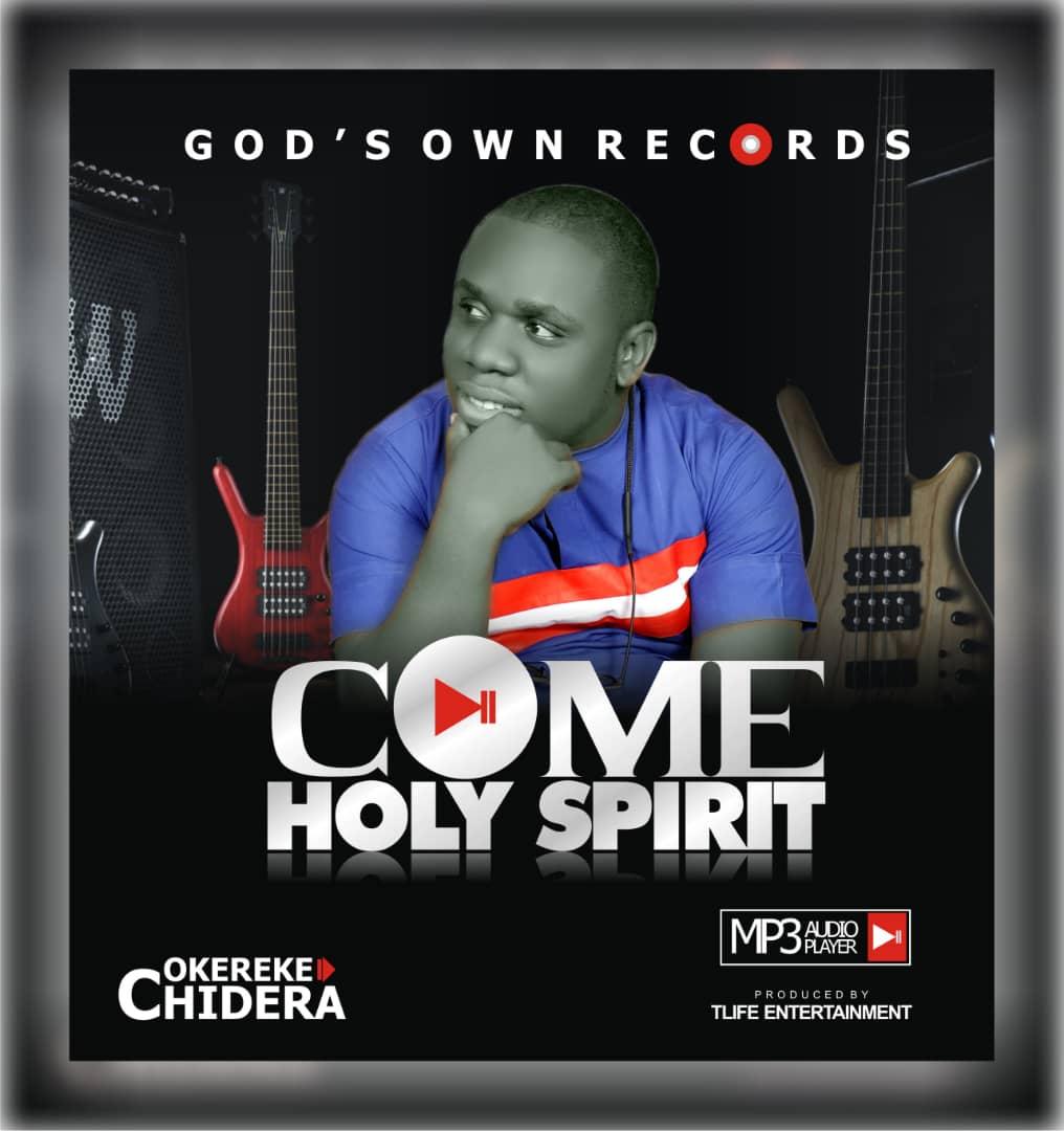Latest Extraordinary Worship: Okereke Chidera - Come Holy Spirit