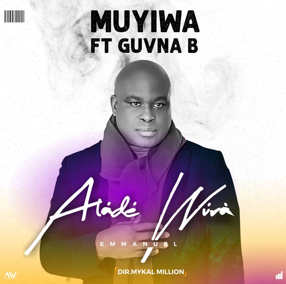 "#New Music : ""ALÁDÉ WÚRÀ"" - Muyiwa Ft. Guvna B 