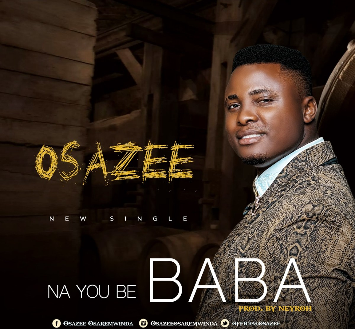 New Music: Na You Be Baba - Osazee | @officialosazee