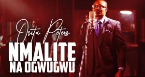 Osita Peter - Nmalite Na Ogwugwu (Beginning and the End)   @ositasog