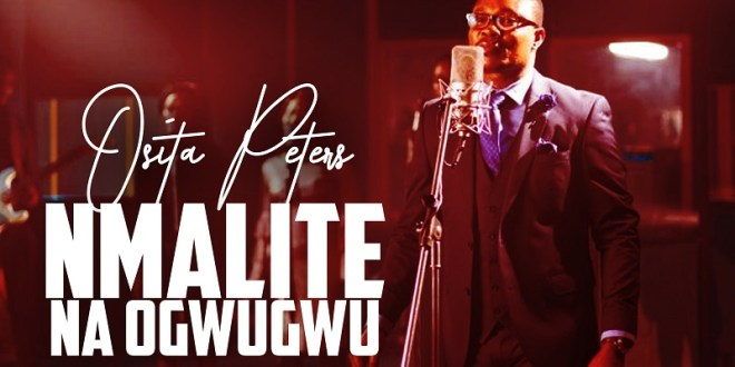Osita Peter - Nmalite Na Ogwugwu (Beginning and the End) | @ositasog