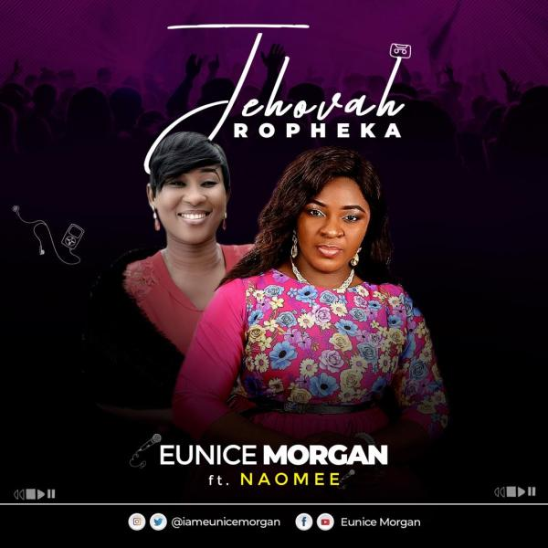 Latest Gospel Rock: Eunice Morgan Ft. Naomee - Jehovah Ropheka