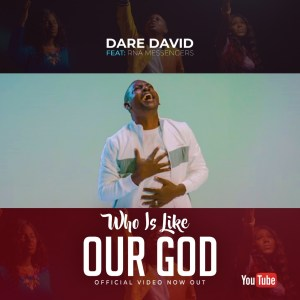 Who Is Like Our God - Dare David (1)