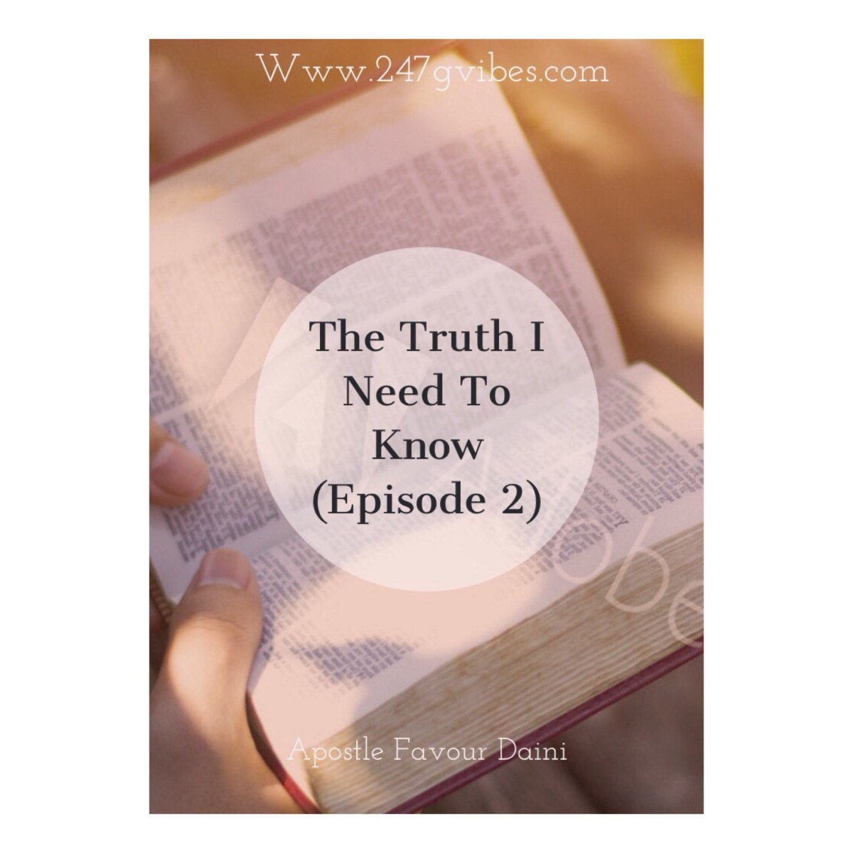 Article : The Truth I Need To Know (ll) - Apostle Favour Daini