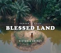 New Music: Blessed Land – Victoria Orenze | @VictoriaOrenze